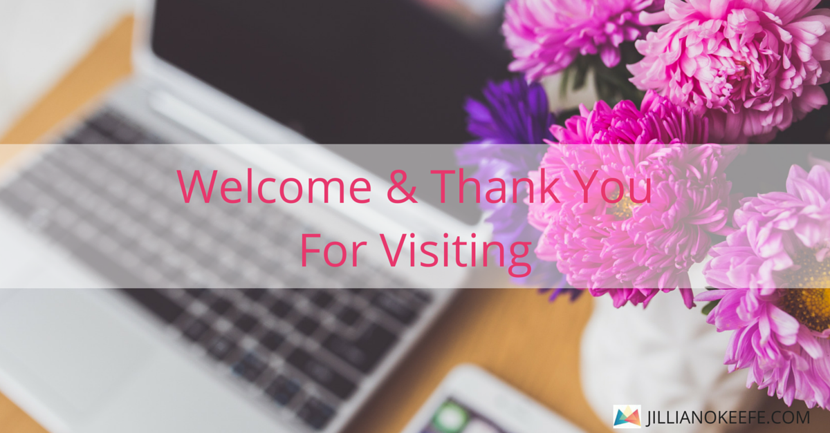 Welcome & Thank You For Visiting - Jillian O'Keefe